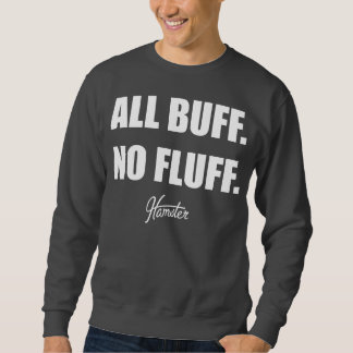 All Buff No Fluff Fat Hamster Commercial Pull Over Sweatshirts