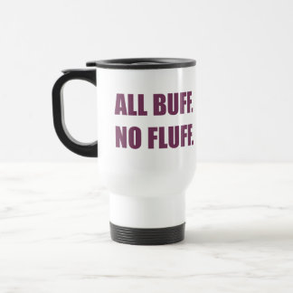 All Buff No Fluff Fat Hamster Commercial Stainless Steel Travel Mug