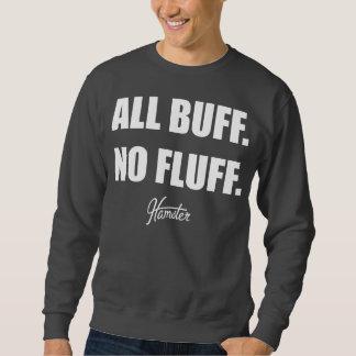 All Buff No Fluff Fat Hamster Commercial Sweatshirt