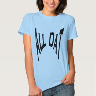 All Dat Tee