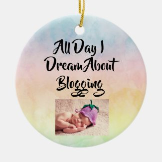 All Day I Dream About Blogging ChristmasDecoration