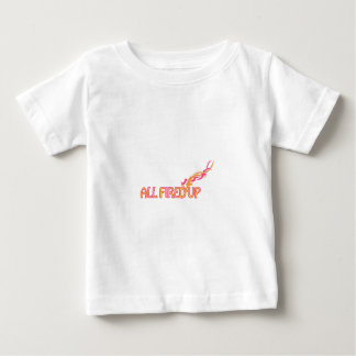 All Fired Up Tshirts