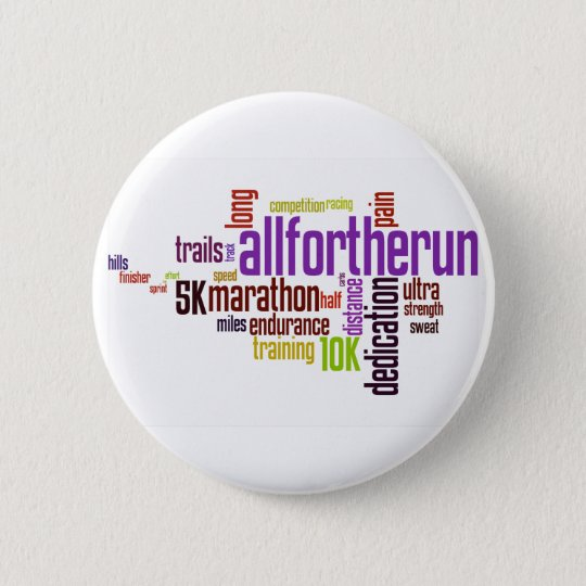 All For The Run Products 6 Cm Round Badge