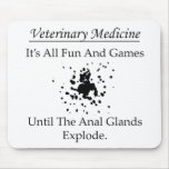 All fun and games anal glands (Vet) Mouse Pad