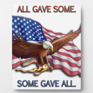 ALL GAVE SOME. SOME GAVE ALL AMERICAN FLAG & EAGLE PLAQUE