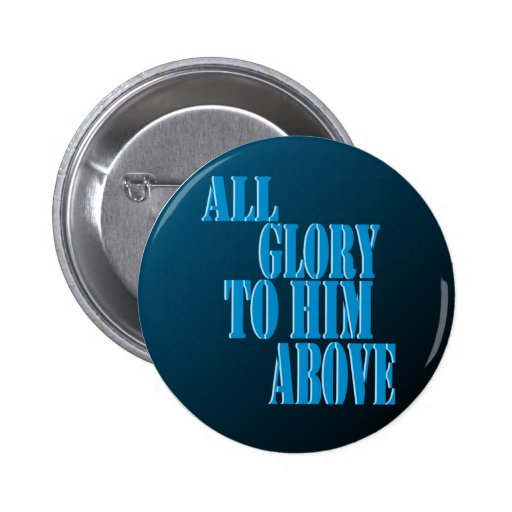 All Glory to Him Above Button