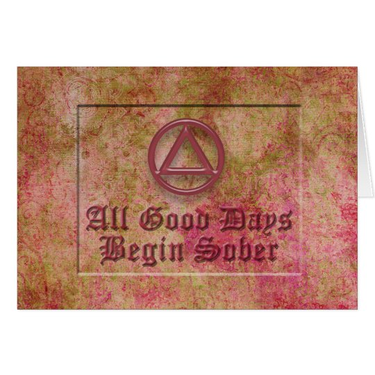 ALL GOOD DAYS BEGIN SOBER Sobriety Recovery Card