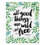 All Good Things Are Wild and Free | Art Print