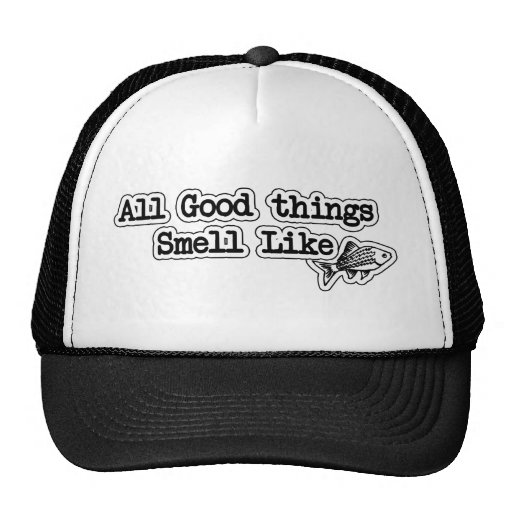 All Good things Smell Like Fish Funny Fishing Hat