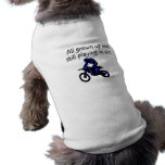 All Grown Up And Still Playing In Dirt Motorcycle Sleeveless Dog Shirt