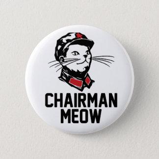 All hail Chairman Meow 6 Cm Round Badge