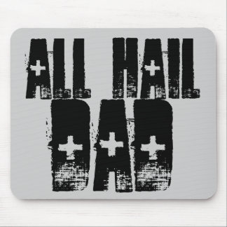 All Hail Dad Mouse Pad