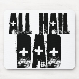 All hail Dad! Mouse Pad
