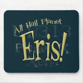 All Hail Planet Eris Mouse Pad
