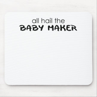 all hail the baby maker.png mousepads