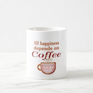 All happiness depends on coffee mug