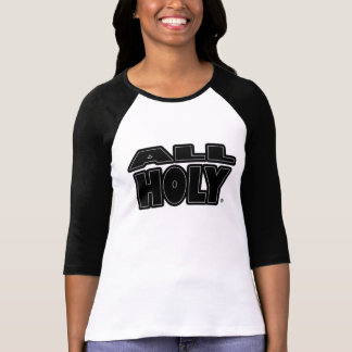 All Holy, Black Bold-Words T-Shirts