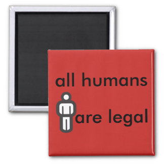 all humans are legal square magnet