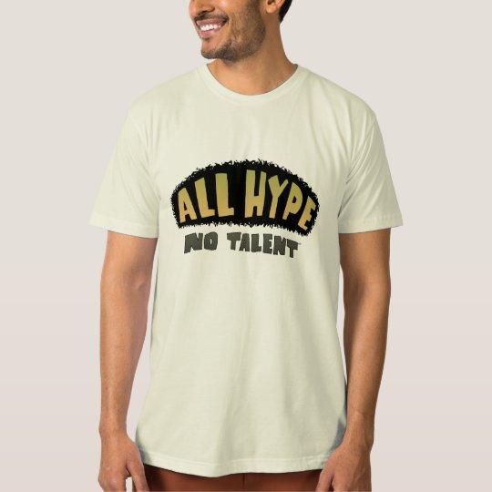 ALL HYPE No Talent T-Shirt