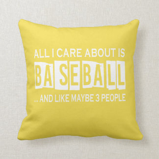 All I Care About Is Baseball Cushion