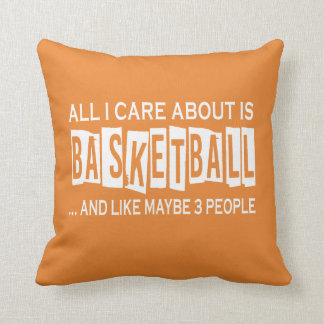 All I Care About Is Basketball Cushion
