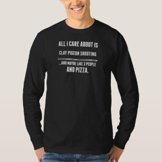 All I Care About Is Clay Pigeon Shooting Sports T-Shirt