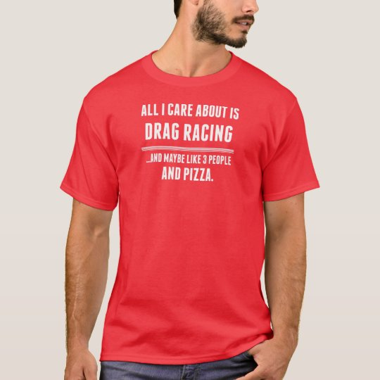 All I Care About Is Drag Racing Sports