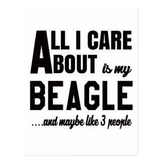 All i care about is my Beagle. Postcard