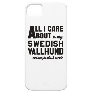 All i care about is my Swedish Vallhund. iPhone 5 Covers