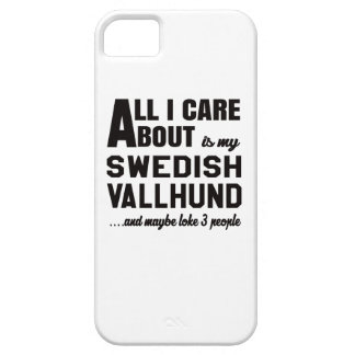 All i care about is my Swedish Vallhund. iPhone 5 Cases