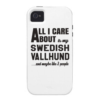 All i care about is my Swedish Vallhund. Case-Mate iPhone 4 Covers