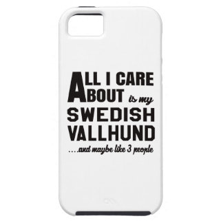 All i care about is my Swedish Vallhund. Tough iPhone 5 Case