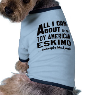 All i care about is my Toy American Eskimo Dog. Ringer Dog Shirt