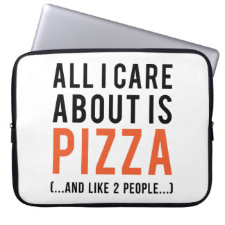 All i care about is pizza (and like 2 people) laptop sleeve