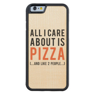 All i care about is pizza (and like 2 people) maple iPhone 6 bumper case