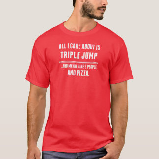 All I Care About Is Triple Jump Sports T-Shirt