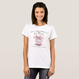 All I care is my book - Reading Addict Gift T-Shirt