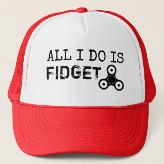 All I do is Fidget funny fidget spinner hat