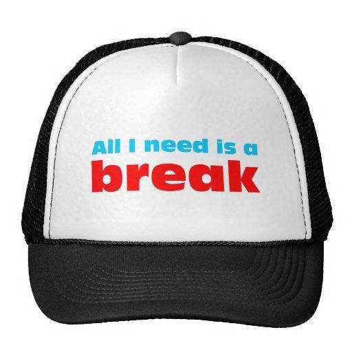 All I need is A BREAK Trucker Hat