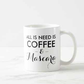 All I need is coffee and mascara funny quote hipst Basic White Mug