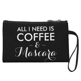 All I need is coffee and mascara funny quote hipst Wristlet Clutch