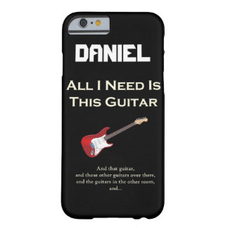 All I Need is This Guitar, Funny, Personalize Barely There iPhone 6 Case