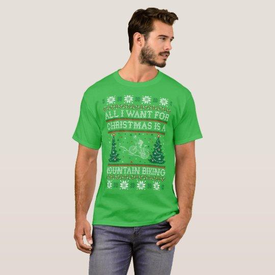 All I Want Christmas Mountain Biking Ugly Sweater
