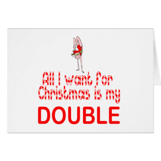All I want Double Greeting Card