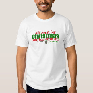All I want for Christmas - Air Force Wife T-shirts