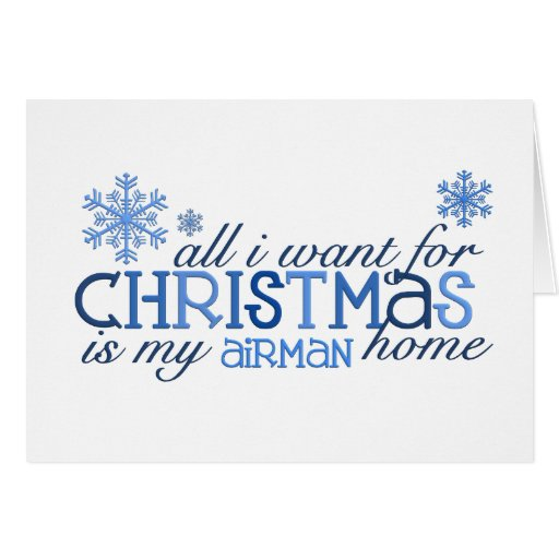 All I want for Christmas ... Airman Greeting Cards