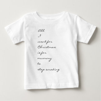 All I want for Christmas Baby T-Shirt