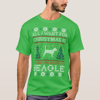 All I Want For Christmas Beagle Ugly Sweater Shirt