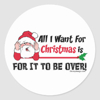 All I want for Christmas Classic Round Sticker