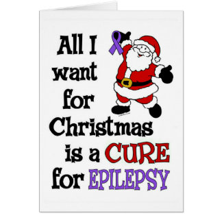 All I Want For Christmas...Epilepsy Greeting Card